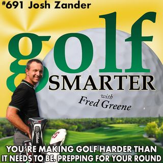 You're Making Golf Harder Than It Needs To Be. Prepping For Your Next Round with Josh Zander