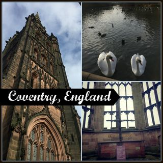 Episode 41: Coventry, England, WWII History Buffs Must See and UK City of Culture 2021