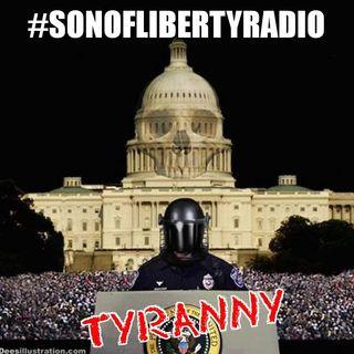 #sonoflibertyradio - Tyranny