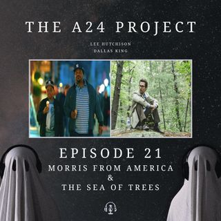 21 - Morris From America & The Sea of Trees