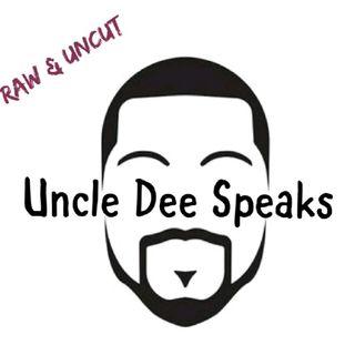 "Episode #79-""Featuring UncleDeeSpeaks"""