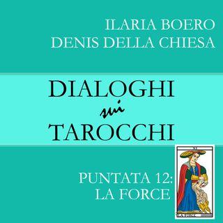 12. Dialoghi sulla Forza: la dodicesima carta dei Tarocchi di Marsiglia