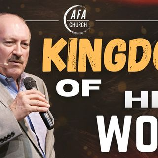 The Kingdom of His Word vs This World