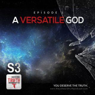 S3EP1:  A Versatile God
