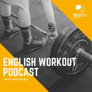 English Workout Podcast with Teacher Bló