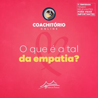 O que é a tal da Empatia?