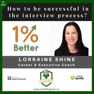Lorraine Shine - How to be Successful in the Interview Process? - EP167