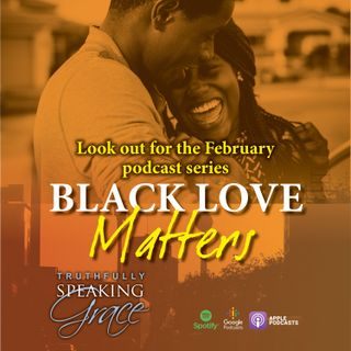 3rd Podcast Show Black Love Matter Marriage Edition (1)