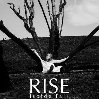 Rise - Singer-songwriter Isolde Fair on Big Blend Radio