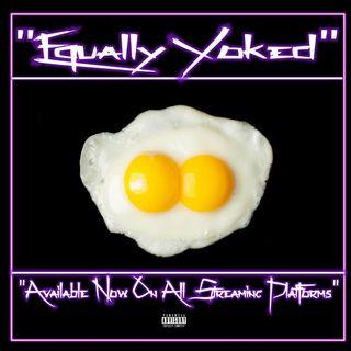 """""""Equally Yoked"""" Ep.93"""