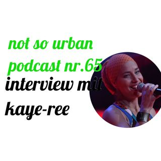 not so urban podcast nr.65: Kaye-Ree