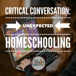 Episode 2: Critical Conversations-Unexpected Homeschooling