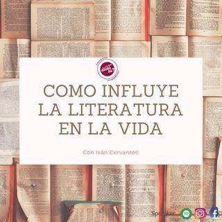Como Influye la Literatura en la Vida