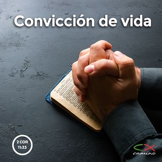 Oración 14 de marzo (Convicción de vida)