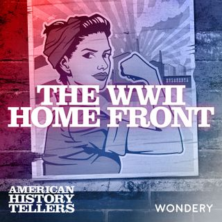 The WWII Home Front | United We Win  | 2