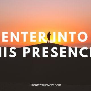 1415 Enter Into His Presence