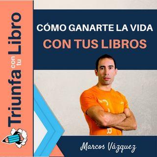 Cómo ganarte la vida con tus libros. Entrevista a Marcos Vázquez de Fitness Revolucionario