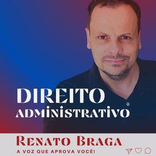 Episódio 01 - Apresentação do curso de Direito Administrativo por RENATO BRAGA A VOZ QUE APROVA!