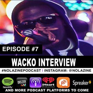 Episode #7 Music Artist Wacko Interview