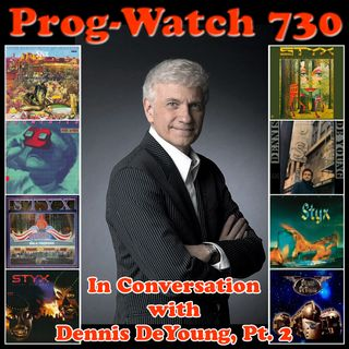 Episode 730 - In Conversation with Dennis DeYoung, Pt. 2