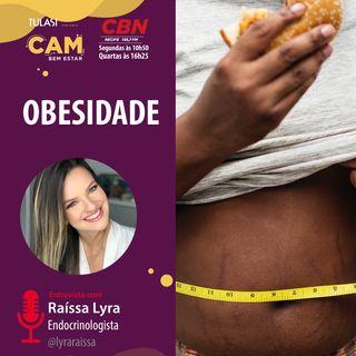 Obesidade (entrevista com Raíssa Lyra)