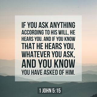 How to Pray to God Knowing He Hears Your Prayers and He Will Answer You.