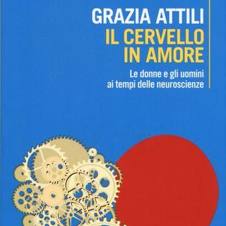 """Grazia Attili """"Il cervello in amore"""""""