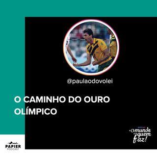 O CAMINHO DO OURO OLÍMPICO - PAULÃO