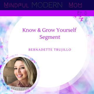 Know & Grow Yourself Segment With Bernadette