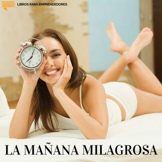 #023 - La Mañana Milagrosa