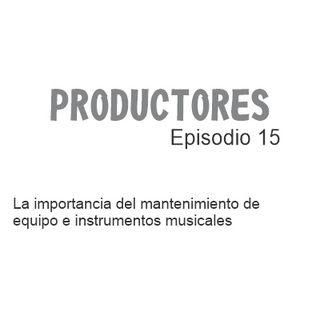 Episodio 15 - La importancia del mantenimiento de equipo e instrumentos