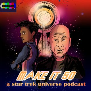 Make It So: A Star Trek Universe Podcast