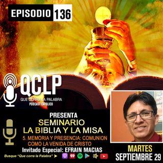 QCLP. LA BIBLIA Y LA MISA. VI. MEMORIA Y PRESENCIA-COMUNION COMO LA VENIDA DE CRISTO
