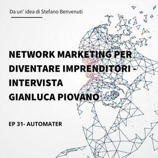 31 - Network Marketing per diventare imprenditori - Intervista Gianluca Piovano