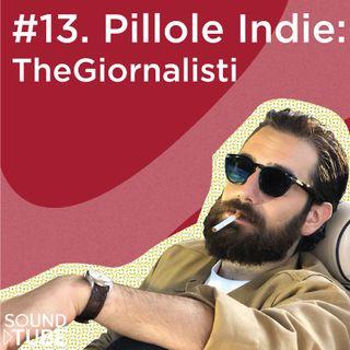 #13. Pillole Indie- THEGIORNALISTI