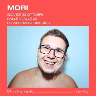 Mori: da batterista a compositore e cantautore - Dillo a Karmadillo - s01e02