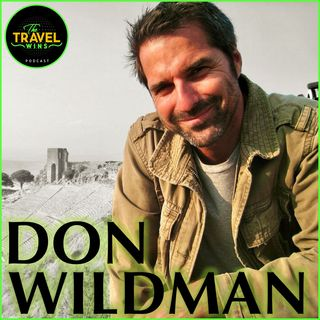 Don Wildman traveling the world for history | The Travel Wins podcast