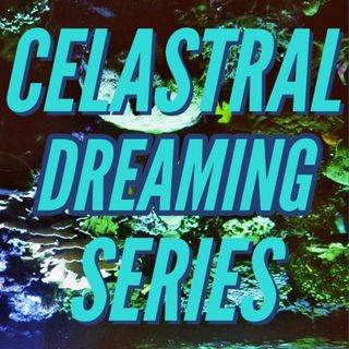 Celastral Dreaming Volume 03 - Deep Dreamy Arpy Electric Healing House