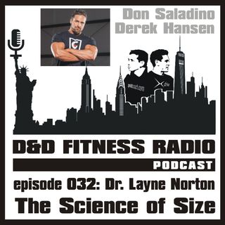 Episode 032 - Dr. Layne Norton: The Science of Size