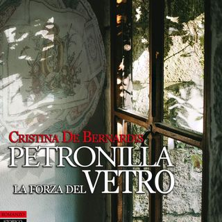 Petronilla. La forza del vetro