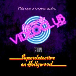 Carne de Videoclub - Episodio 19 - Trilogia - Superdetective en Hollywood (1984-1994)