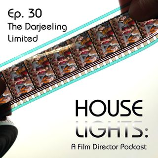 House of Anderson - 30 - The Darjeeling Limited