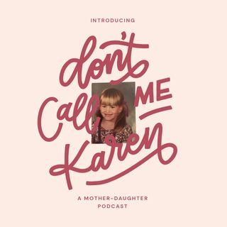 Episode 1—Don't Call Me A Karen