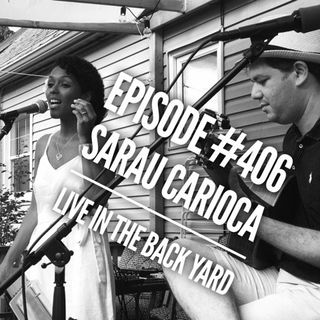 WR406: Sarau Carioca Live in the Back Yard