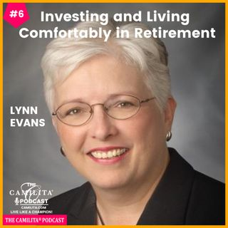 6: Lynn Evans | Investing and Living Comfortably in Retirement