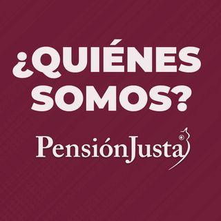 Pensión Justa ¿Quiénes somos y cómo podemos incrementar su pensión?