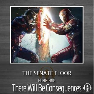 Filibuster 05 - There Will Be Consequences