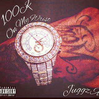 Juggz X 100K On My Wrist