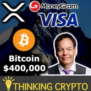 XRP MoneyGram COO Visa - Max Keiser Updates BITCOIN Price Prediction to $400,000