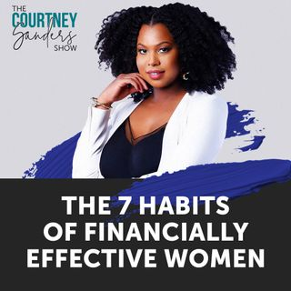 082: The 7 Habits of Financially Effective Women